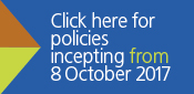 CLICK HERE FOR POLICIES INCEPTING FROM 8 OCTOBER 2017