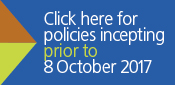 CLICK HERE FOR POLICIES INCEPTING PRIOR TO 8 OCTOBER 2017
